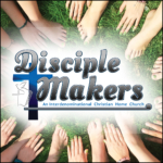 Disciple Makers Church (Week night Home Church, Bible Study, Life Group)