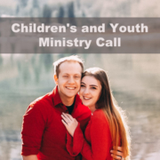 Children's and Youth Ministry Call